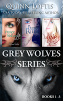 Quinn Loftis - The Grey Wolves Series Collection Books 1-3 artwork