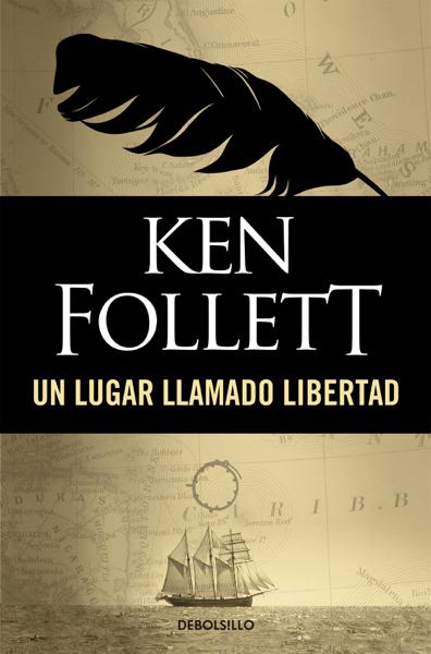 Un lugar llamado libertad by Ken Follett