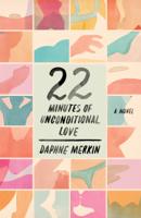 Daphne Merkin - 22 Minutes of Unconditional Love artwork