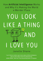 Janelle Shane - You Look Like a Thing and I Love You artwork