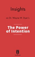 Insights on Dr. Wayne W. Dyer's The Power of Intention