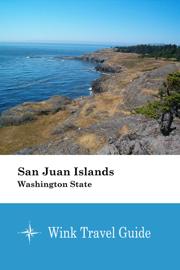 San Juan Islands (Washington State) - Wink Travel Guide
