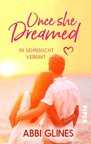Abbi Glines - Once She Dreamed – In Sehnsucht vereint