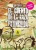 El Cuento De La Raza Extinguida - Segunda Edición
