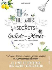 La bible Larousse des secrets de nos grands-mères