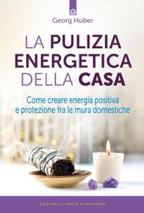 La pulizia energetica della casa Libro Cover