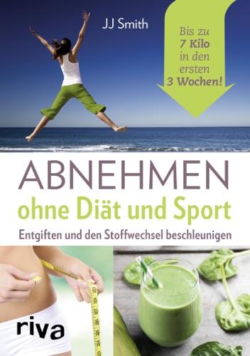 J.J. Smith - Abnehmen ohne Diät und Sport