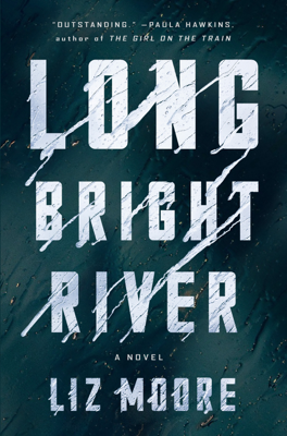 Liz Moore - Long Bright River book