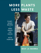 Download and Read Online More Plants Less Waste