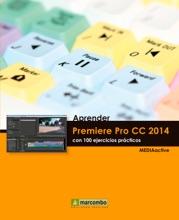 Aprender Premiere Pro CC 2014 Con 100 Ejercicios Practicos