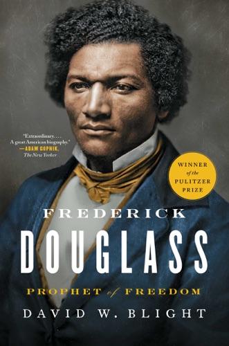 David W. Blight - Frederick Douglass