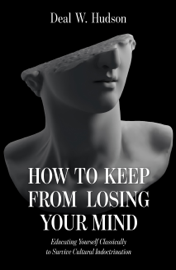 How to Keep From Losing Your Mind