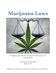 Marijuana laws- Wrapping our heads around the Obstruction of Legalization