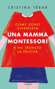 Come sono diventata una mamma Montessori e ho trovato la felicità Copertina del libro