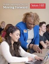 Seton Hill University - Mobile Learning @ the Hill: Moving Forward