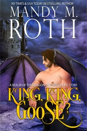 King, King, Goose? A Realm of the Dragon Shifters Short Story PDF Download