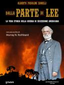 Dalla parte di Lee. La vera storia della guerra di secessione americana