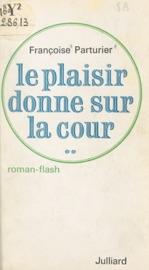 Download and Read Online Le plaisir donne sur la cour...