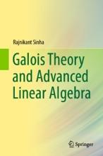 Galois Theory And Advanced Linear Algebra