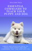 William Paul - Essential Commands to Teach Your Puppy and Dog  arte
