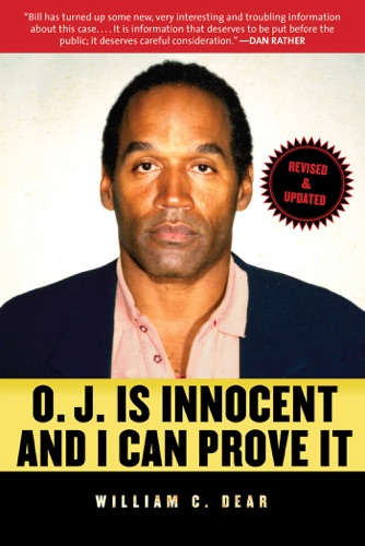 William C. Dear - O.J. Is Innocent and I Can Prove It