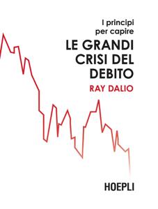 I principi per capire le grandi crisi del debito Copertina del libro