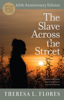 Theresa L. Flores & PeggySue Wells - The Slave Across the Street artwork