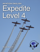 Aviation English: Expedite Level 4