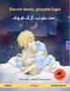 Dormi Bene, Piccolo Lupo – راحت بخواب، گرگ کوچک. Un Libro Illustrato In Due Lingue (italiano – Persiano (farsi)), +audio