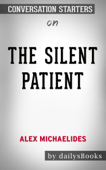 The Silent Patient by Alex Michaelides: Conversation Starters