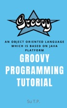 Groovy: An Object Oriented Language Which Is Based On Java Platform