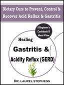 Healing Gastritis & Acidity Reflux (GERD)
