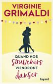 Download and Read Online Quand nos souvenirs viendront danser