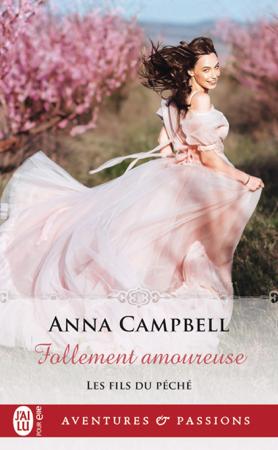 Les fils du péché (Tome 3) - Follement amoureuse - Anna Campbell