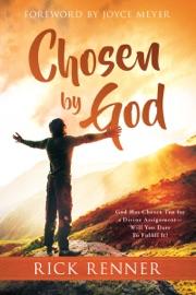 Chosen By God - Rick Renner by  Rick Renner PDF Download