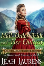 Mail Order Bride and Her Outlaw (#2, Brides of Montana Western Romance) (A Historical Romance Book)