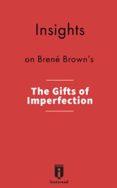 Insights on Brené Brown's The Gifts of Imperfection