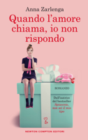 Quando l'amore chiama, io non rispondo ebook Download