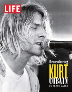 LIFE Remembering Kurt Cobain