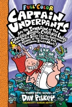 Captain Underpants And The Invasion Of The Incredibly Naughty Cafeteria Ladies From Outer Space: Color Edition (Captain Underpants #3) (Color Edition)