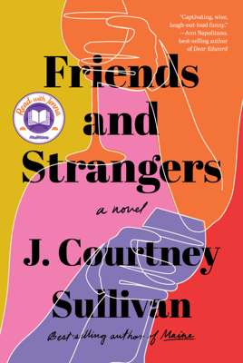 J. Courtney Sullivan - Friends and Strangers book