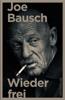 Joe Bausch - Wieder frei Grafik