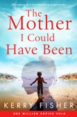 Download and Read Online The Mother I Could Have Been