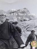 Tíbet 1923. Viaje a la Tierra Santa de Buda