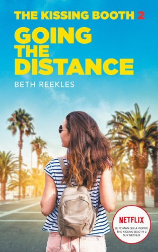 Beth Reekles & Brigitte Hébert - The Kissing Booth - Tome 2 - Going the Distance