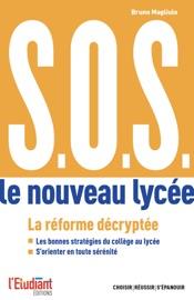 S.O.S. Le nouveau lycée - La réforme décryptée