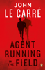 John le Carré - Agent Running in the Field artwork