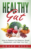 Healthy Gut: How to Restore Gut Balance, Boost Metabolism, and Heal Your Gut - Grace Bell