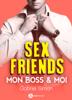 Sex friends – Mon boss et moi - Gabriel Simon