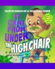 It Came From Under The Highchair: Salió De Debajo De La Silla Para Comer: A Mystery In English & Spanish